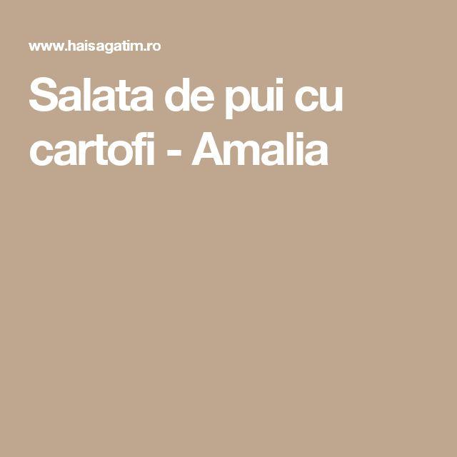 Salata de pui cu cartofi - Amalia
