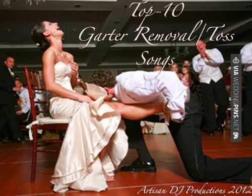 """Amazing - Wedding Songs 2016 """"MY TOP-10 GARTER REMOVAL/TOSS SONGS""""-- This is cool really only because it tells the tradition behind the garter toss. Crazy! 