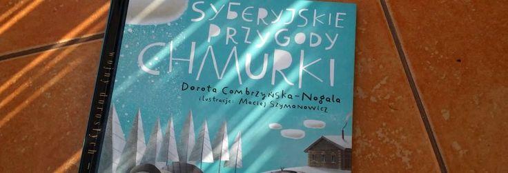 Zabrałem się za serię WOJNY DOROSŁYCH - HISTORIE DZIECI wydawnictwa Literatura, na pierwszy ogień poszła książka Syberyjskie przygody Chmurki. Mój Młodszy to dość uczuciowe dziecko, kiedy zmarła je...