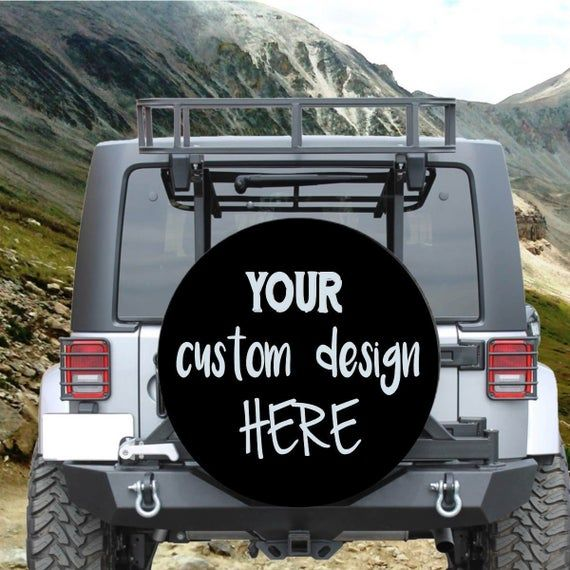Create Your Own Spare Tire Cover Custom Jeep Spare Tire Cover Back Of Jeep Decor Jeep Tire Cover Spare Tire Cover Custom Spare Tire Jeep Tire Cover Spare Tire Covers Jeep