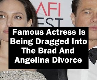 THIS Famous Actress Is Being Dragged Into The Brad And Angelina Divorce