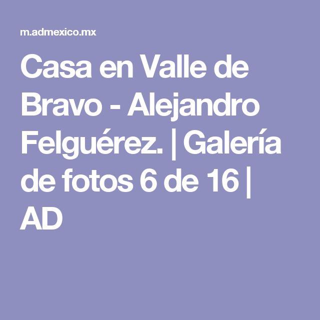 Casa en Valle de Bravo - Alejandro Felguérez. | Galería de fotos 6 de 16 | AD