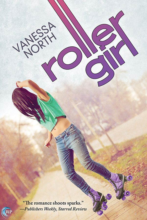 Roller Girl by Vanessa North #Giveaway @VanessaNWrites @RiptideBooks