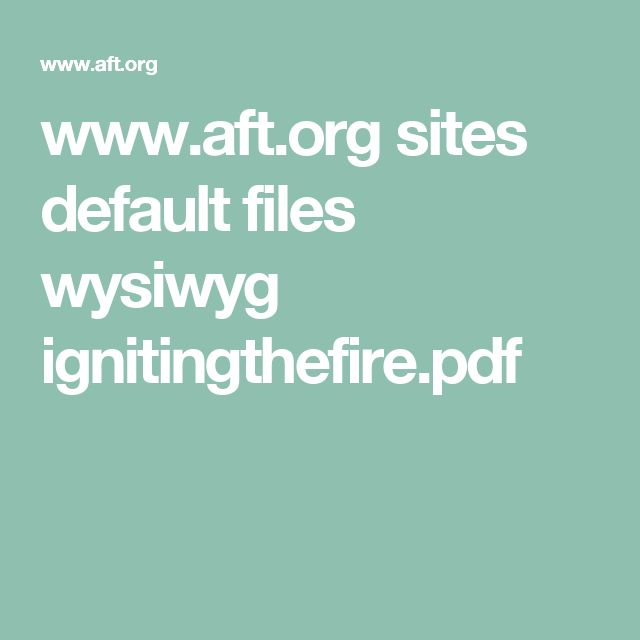 www.aft.org sites default files wysiwyg ignitingthefire.pdf