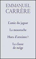 #littérature : L'amie du jaguar- la moustache-hors d'atteinte-la classe de neige d'Emmanuel Carrère. Emmanuel Carrère est né en 1957. D'abord journaliste, il a publié un essai sur le cinéaste Werner Herzog en 1982, puis L'Amie du jaguar, Bravoure (prix Passion 1984, prix de la Vocation 1985), Le Détroit de Behring (prix Valery Larbaud et Grand Prix de la science-fiction française 1986), Hors d'atteinte ? et une biographie du romancier Philip K Dick, Je suis vivant et vous êtes morts. (...)