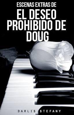 """Deberías leer """" Escenas extras de El deseo Prohibido de Doug """" en #Wattpad #romance"""