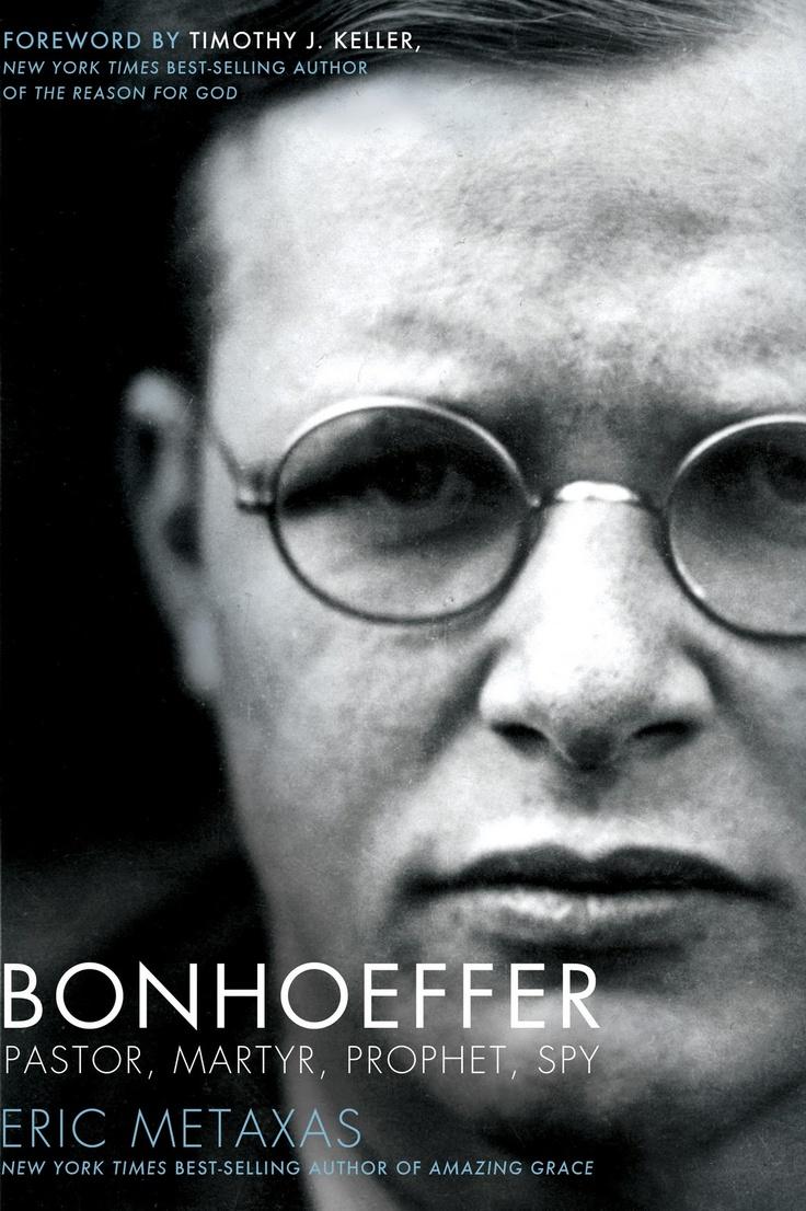 Dietrich Bonhoeffer's biography by Eric Metaxes