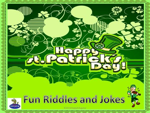 St. Patrick's Day Riddles and Jokes PowerPoint. Fun! Animated graphics will make your kids laugh! Have them guess the answers to the fun riddles, and then check to see what the answers really are!