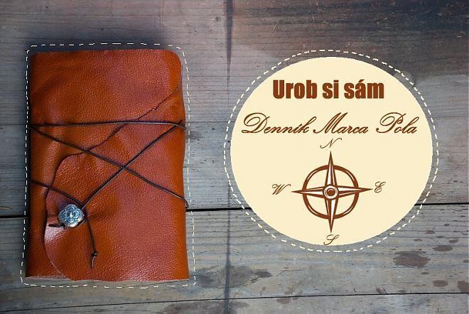 Urob si sama (DIY): Denník Marca Pola / bobcek » SAShE.sk - slovenský handmade dizajn