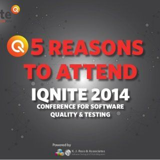 AUSTRALIA2014 5 REASONS TO ATTEND IQNITE 2014CONFERENCE FOR SOFTWARE QUALITY & TESTING RALIA2014 Powered by K. J. Ross & Associates Software Testing. http://slidehot.com/resources/5-reasons-to-attend-iqnite-2014-conference.49798/