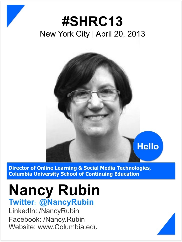 DR. NANCY RUBIN    Dr. Nancy Rubin is a recognized expert and evangelist in online learning, social and educational media, and instructional and curriculum design. Dr. Rubin is strongly committed to educational excellence and creating a positive learning experience in the online environment.