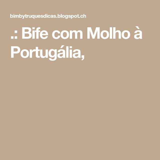 .: Bife com Molho à Portugália,