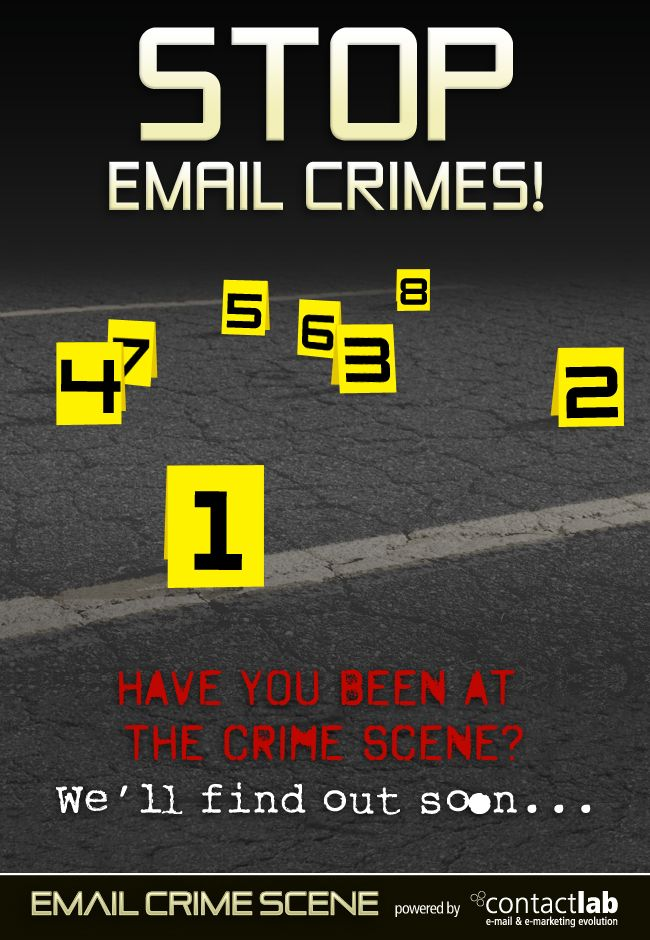 STOP EMAIL CRIMES! Have you been at the crime scene? We'll find out soon...