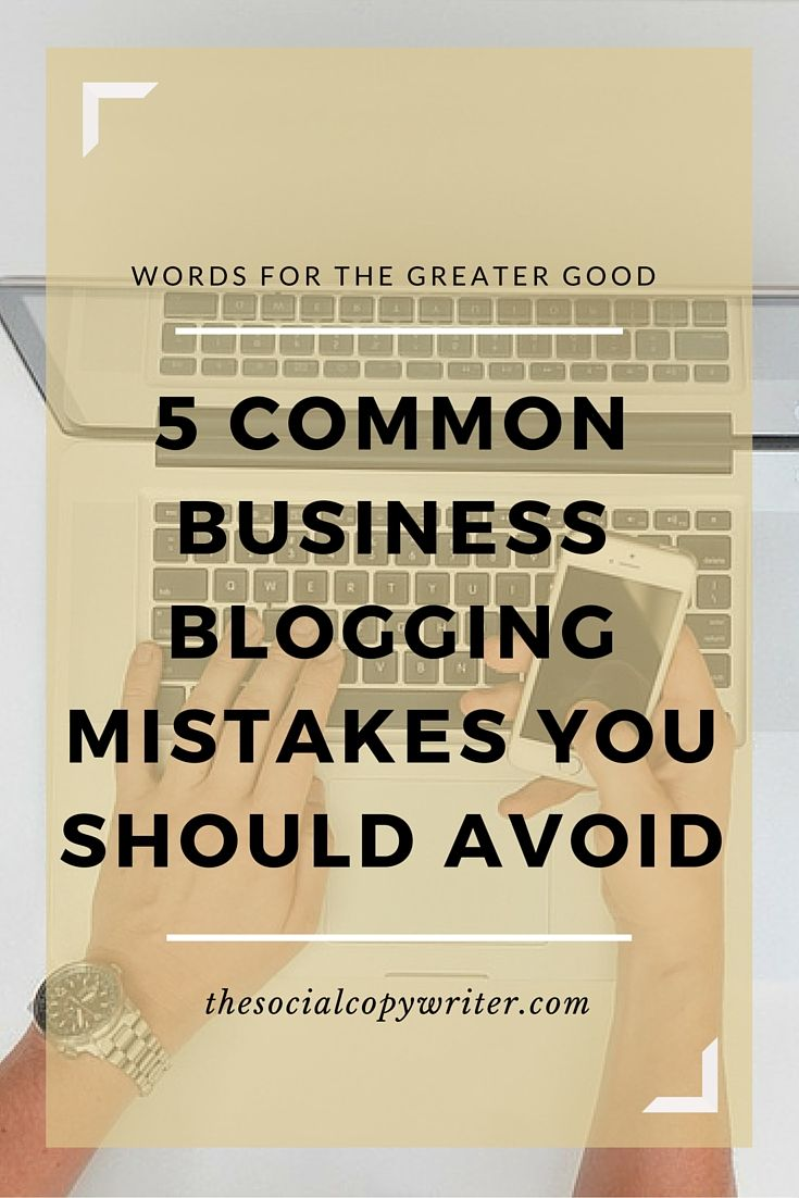 5 common business blogging mistakes you should avoid