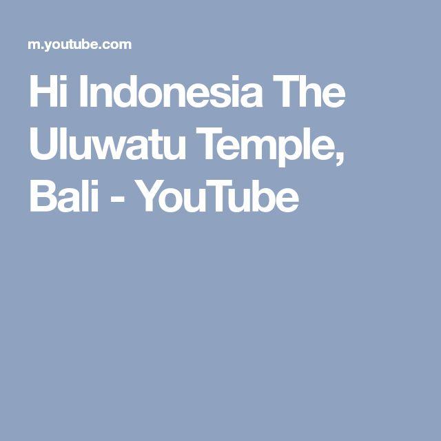 Hi Indonesia The Uluwatu Temple, Bali - YouTube