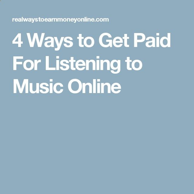 4 Ways to Get Paid For Listening to Music Online
