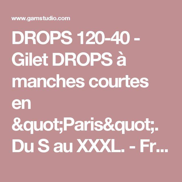 """DROPS 120-40 - Gilet DROPS à manches courtes en """"Paris"""". Du S au XXXL. - Free pattern by DROPS Design"""