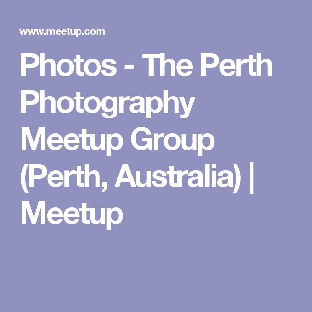 Photos - The Perth Photography Meetup Group (Perth, Australia) | Meetup