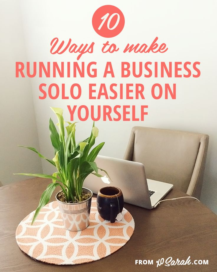 10 ways to make running a business solo easier on yourself from XOSarah.com