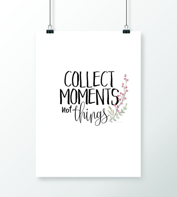 collect moments not things - free printable poster  Poster zum Ausdrucken - Gratis!  by titatoni.de