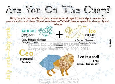 Cancer Leo Cusp. The magnetism of a Leo with the sensitivity of a Cancer. Water + Fire = Steam!