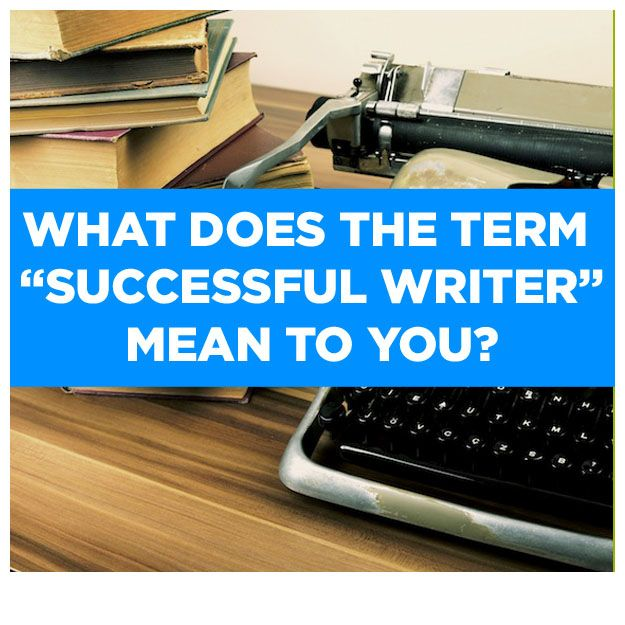 "What Does the Term ""Successful Writer"" Mean to You?"