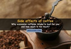 Coffee has many benefits for your health. However, excess of caffeine can be harmful. Here is an overview of the common side effects and drug interactions of coffee.