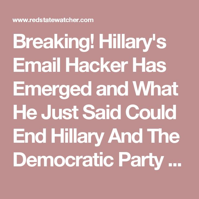 10/12/16 Breaking! Hillary's Email Hacker Has Emerged and What He Just Said Could End Hillary And The Democratic Party OMG!!!!! A MUST READ OCTOBER 12, 2016