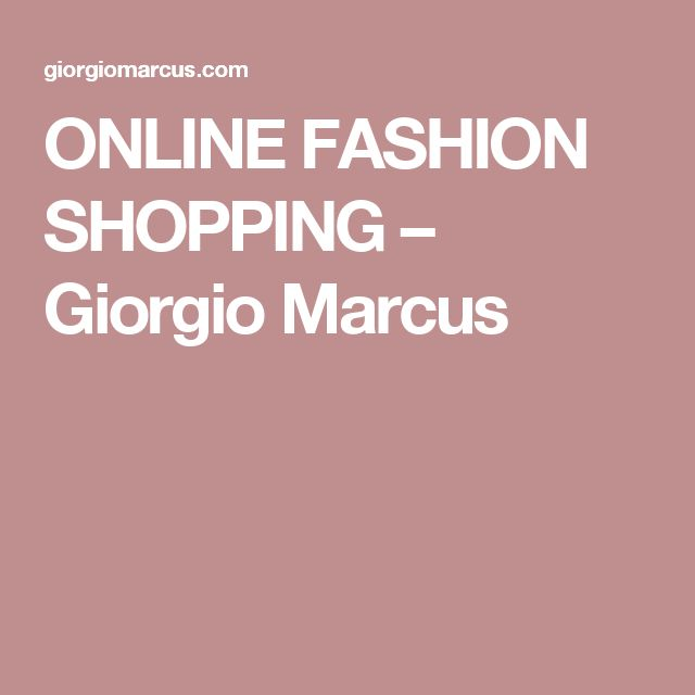 ONLINE FASHION SHOPPING – Giorgio Marcus
