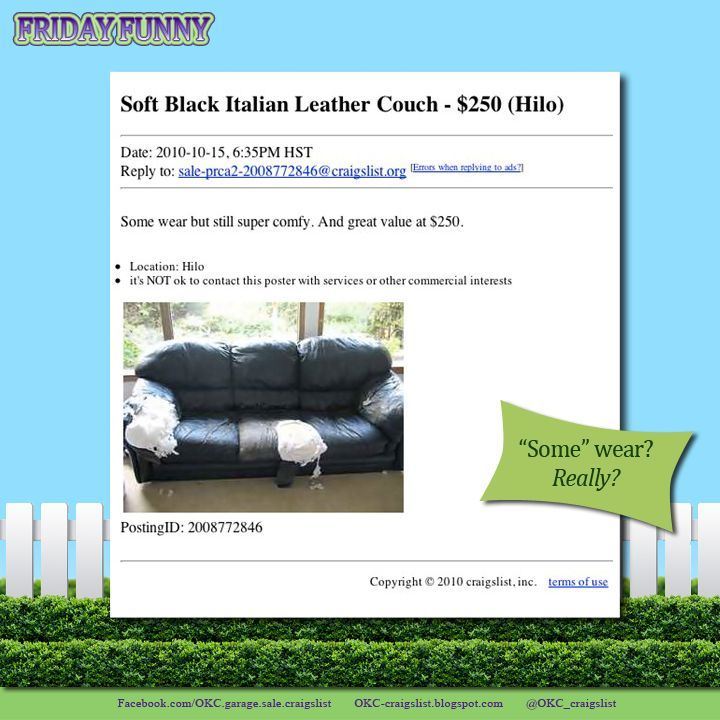 Friday Funny Leather Couch On Craigslist Some Wear Some Funny Craigslist Ads Are Pretty Funny This One S Hil Funny Craigslist Ads Friday Humor Haha Funny
