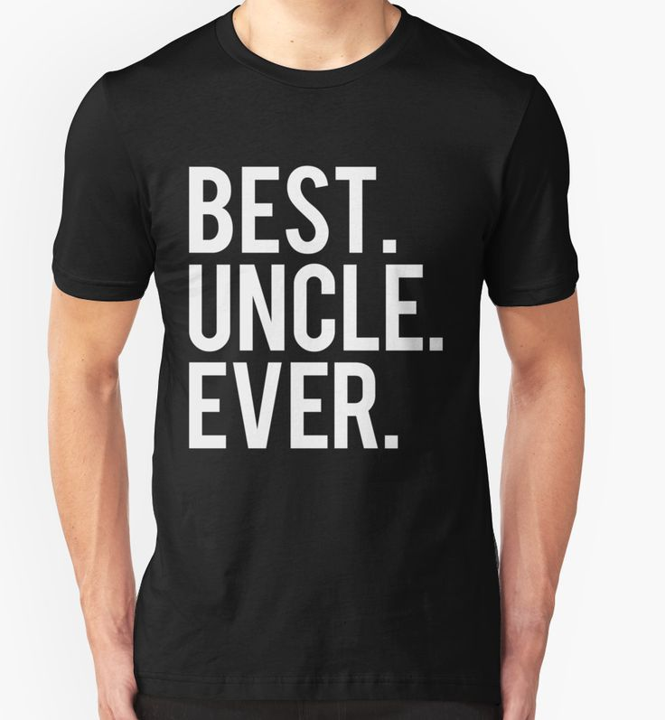 """Best Uncle Ever"" T-Shirts & Hoodies by smilegift 