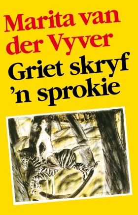 Griet Skryf 'n Sprokie deur MArita van der Vyver
