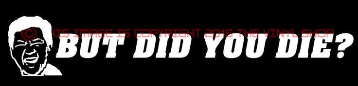 """x1 """"But Did You Die?"""" with face, JDM Mr Chow hangover race car window decal…"""