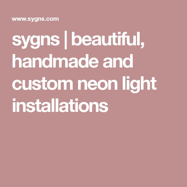sygns | beautiful, handmade and custom neon light installations