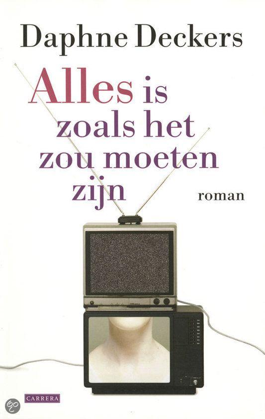 bol.com   Alles is zoals het zou moeten zijn, Daphne Deckers   9789049952457   Boeken...