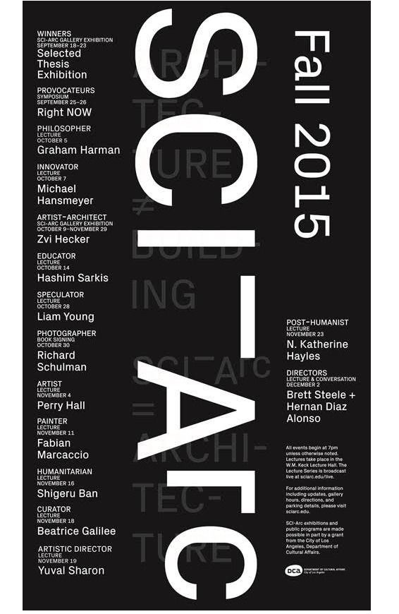 Get Lectured: SCI-Arc, Fall '15 | Fall 2015 Lecture Series at SCI-Arc | Archinect