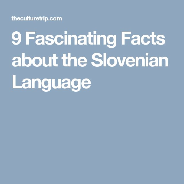 9 Fascinating Facts about the Slovenian Language