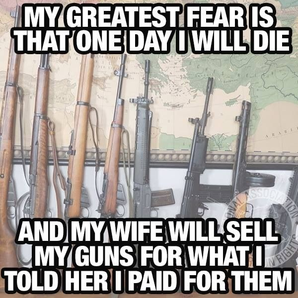 I won't sell my future husbands guns cause I want them
