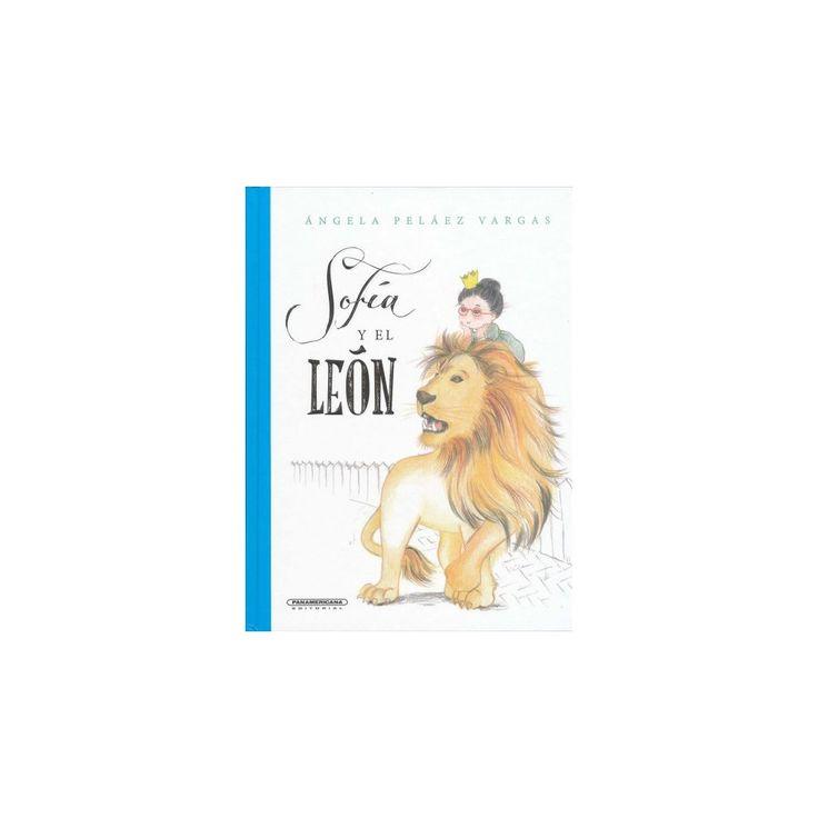 Sofía y el león/ Sophia and the Lion (Hardcover) (Angela Pelaez Vargas)
