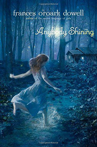 Anybody Shining by Frances O'Roark Dowell. A girl discovers there are many ways of being true in this magnificent ode to handwritten letters and the shining power of friendship, set in the Appalachian mountains of 1920s North Carolina.