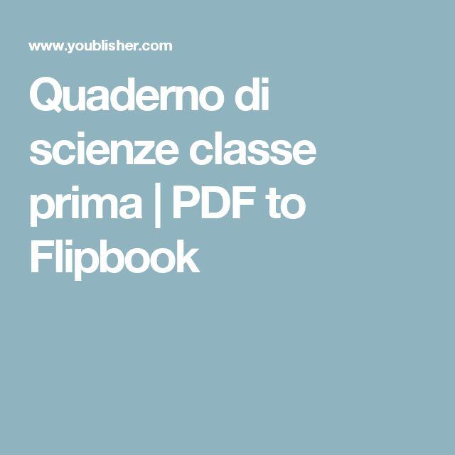 Quaderno di scienze classe prima | PDF to Flipbook