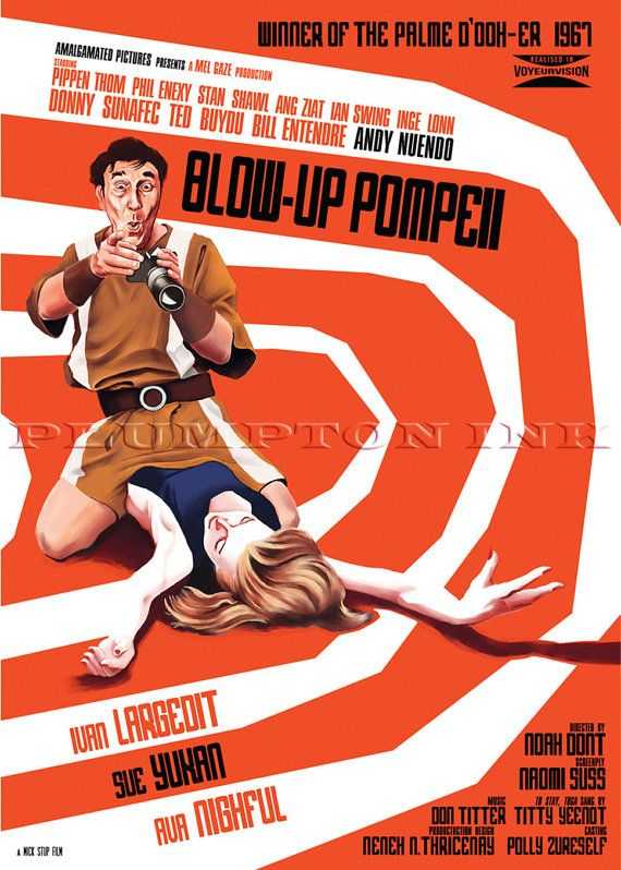 """Amalgamated Movies presents Blow-Up Pompeii.  A movie poster spoof which imagines what if the 1966 Palme d'Or winning film """"Blow-Up"""" directed by Michelangelo Antonioni and starring David Hemmings and Vanessa Redgrave, collided with the 1971 British TV comedy spin-off film """"Up-Pompeii"""" directed by Bob Kellett and starring Frankie Howerd and Michael Hordern. The credits reveal a nihilistic swinging London riddled with innuendos. Also available as an A4 or A3 print."""