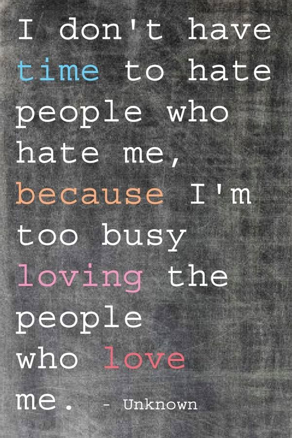 No Time To Hate Love More Hate Less Words Quotes