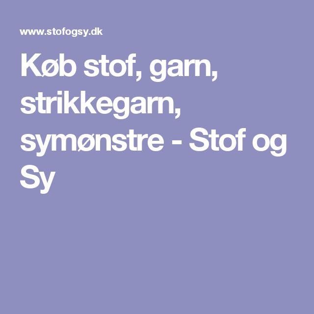 Køb stof, garn, strikkegarn, symønstre - Stof og Sy