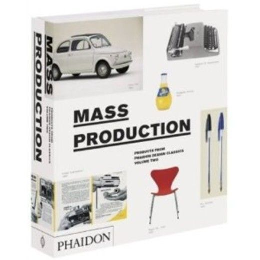 Mass Production (Products From Phaidon Design Classics, Vol. 2) [Hardcover]