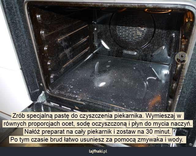 Czym czyścić brudny piekarnik? - Zrób specjalną pastę do czyszczenia piekarnika. Wymieszaj w  równych proporcjach ocet, sodę oczyszczoną i płyn do mycia naczyń. Nałóż preparat na cały piekarnik i zostaw na 30 minut. Po tym czasie brud łatwo usuniesz za pomocą zmywaka i wody.