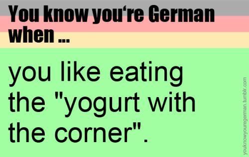 Du weißt, dass du Deutsch bist, wenn …du ge…