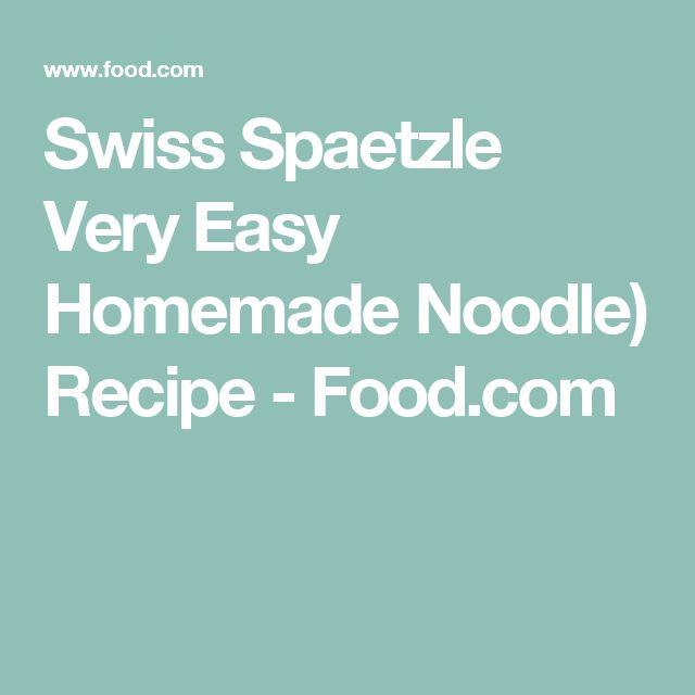 Swiss Spaetzle Very Easy Homemade Noodle) Recipe - Food.com