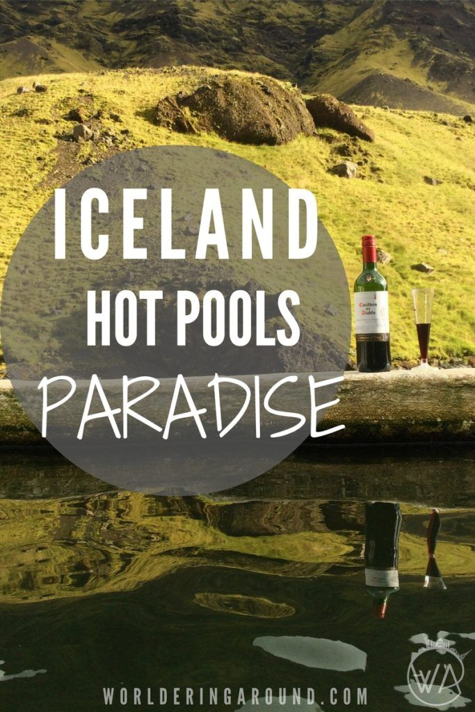 Iceland hot pools paradise - list of the best natural and hidden wild hot pools in Iceland with locations and descriptions. Where you can chill in hot water with glass of wine watching the mountains around you without crowds like in Blue Lagoon. Must visit place in Iceland!
