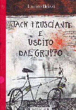 Jack Frusciante è uscito dal gruppo (E. Brizzi)